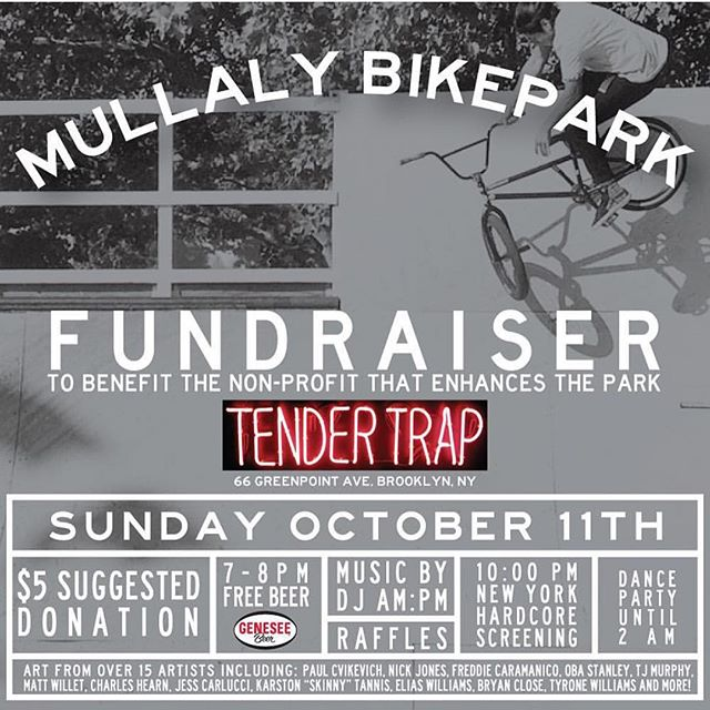Some more awesome going on this Sunday night. The legendary @mullalybikepark fundraiser is on to give the NYC OG Bmx/skatepark some love. Repost: Please join us this Sunday night Oct. 11th at @DarrylNau's Tender Trap bar in Greenpoint Brooklyn (66 Greenpoint Ave) as we celebrate good times. We will be viewing Glenn PP Milligan's classic BMX film NY Hardcore, and having raffles and art to help raise a few dollars to continue our mission of making the park a great home for our community. Free Genesse beer from 7-8, raffles, great art, and a dance party until 2AM with Joey Piazza Ampm and Dj Tek For more info visit gofundme.com/mullaly or follow us on instagram @mullalybikepark @tendertrapbk