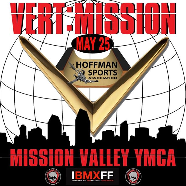 VERT: MISSION  ATTENTION ATTENTION!! 7 DAYS AWAY!!! VERT: MISSION - MAY 25th!  Mission Valley YMCA: Krause Family Skate & Bike Park 3401 Clairemont Dr, San Diego, CA 92117  LETS HAVE FUN! -Mat Hoffman.  Pre register with april@mathoffman.com
