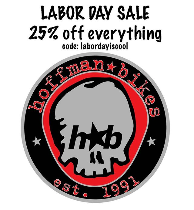 25% off everything through Labor Day.  Code: labordayiscool @hoffmanbikes